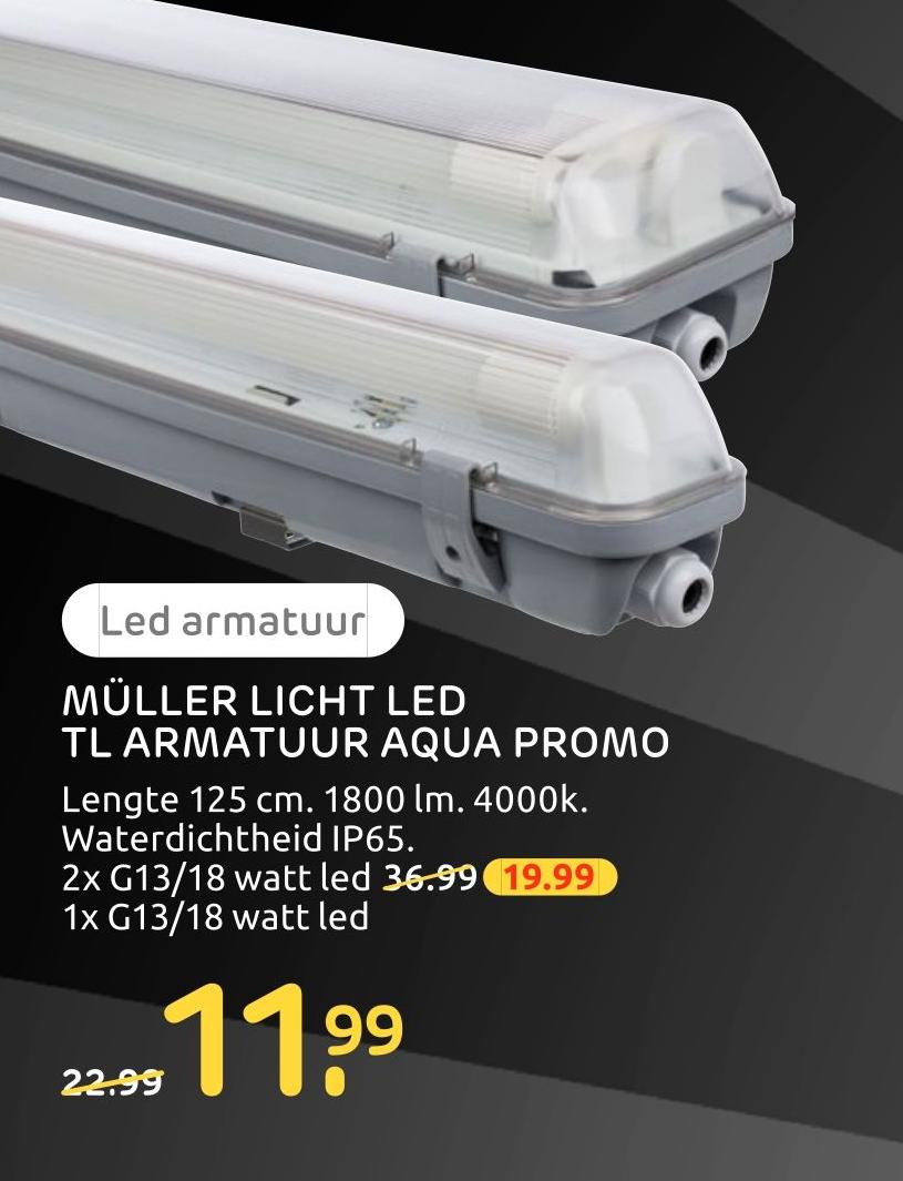 Muller Licht Led Tl Armatuur Aqua Promo Van 22 99 Voor 11 99 Indebuurt Eindhoven
